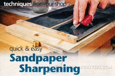 5-Sandpaper Sharpening - Sharpening Tips, Jigs and Techniques