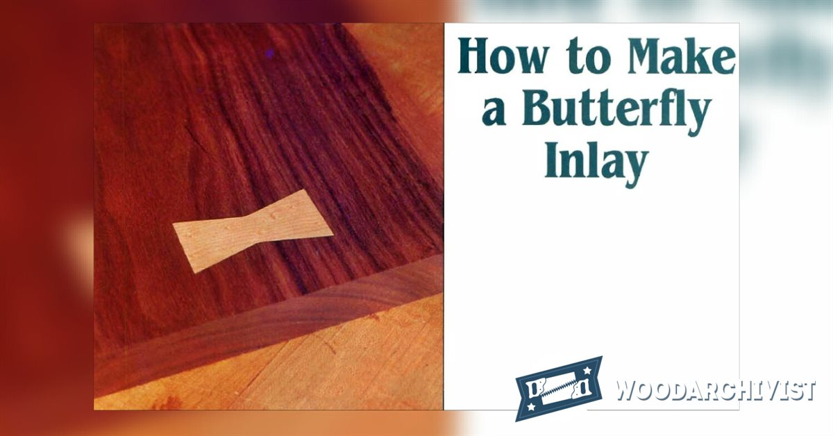 How To Make Butterfly Inlay Woodarchivist