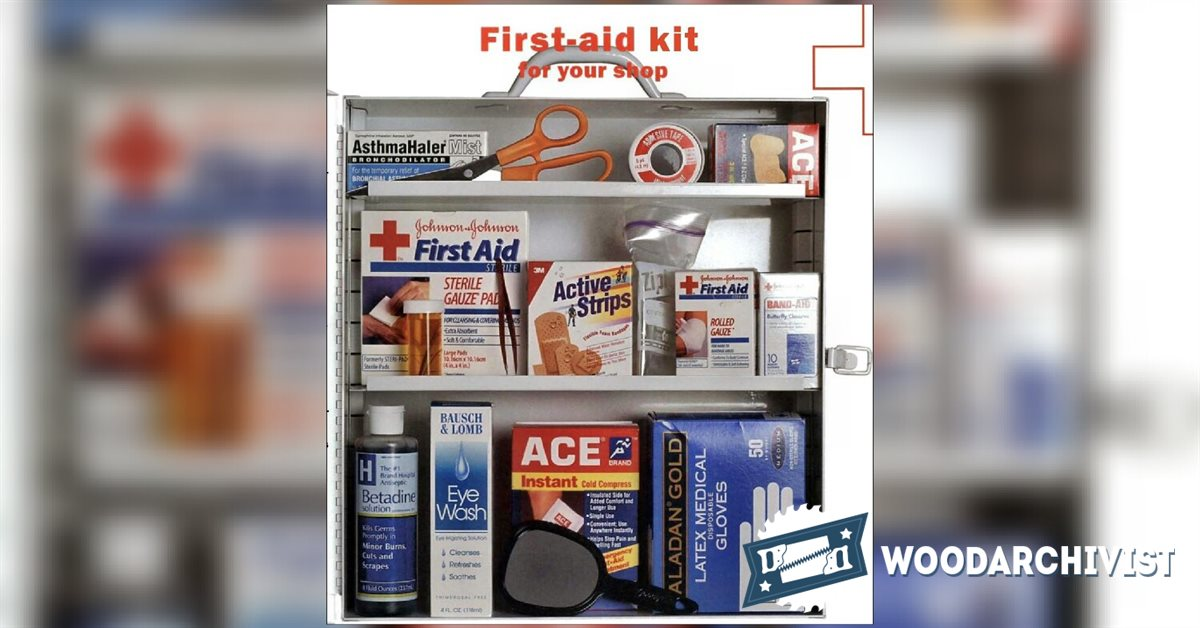 Woodworkers Shop First Aid Kit Woodarchivist
