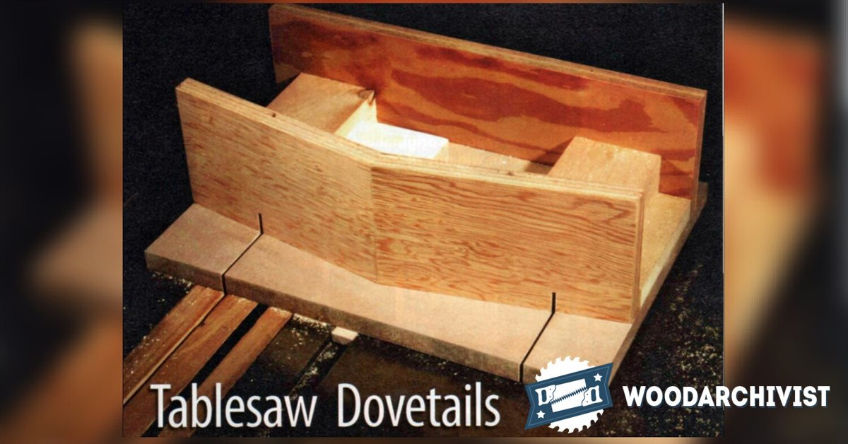 Table Saw Dovetail Jig • WoodArchivist