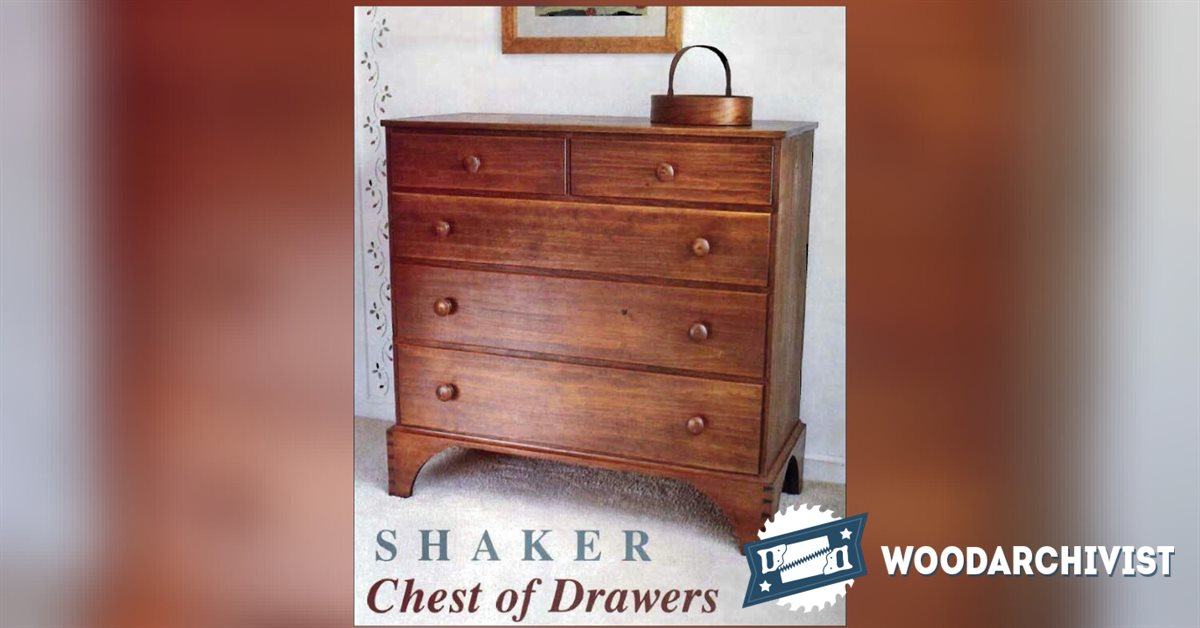 Chaker Chest Of Drawers Plans Woodarchivist