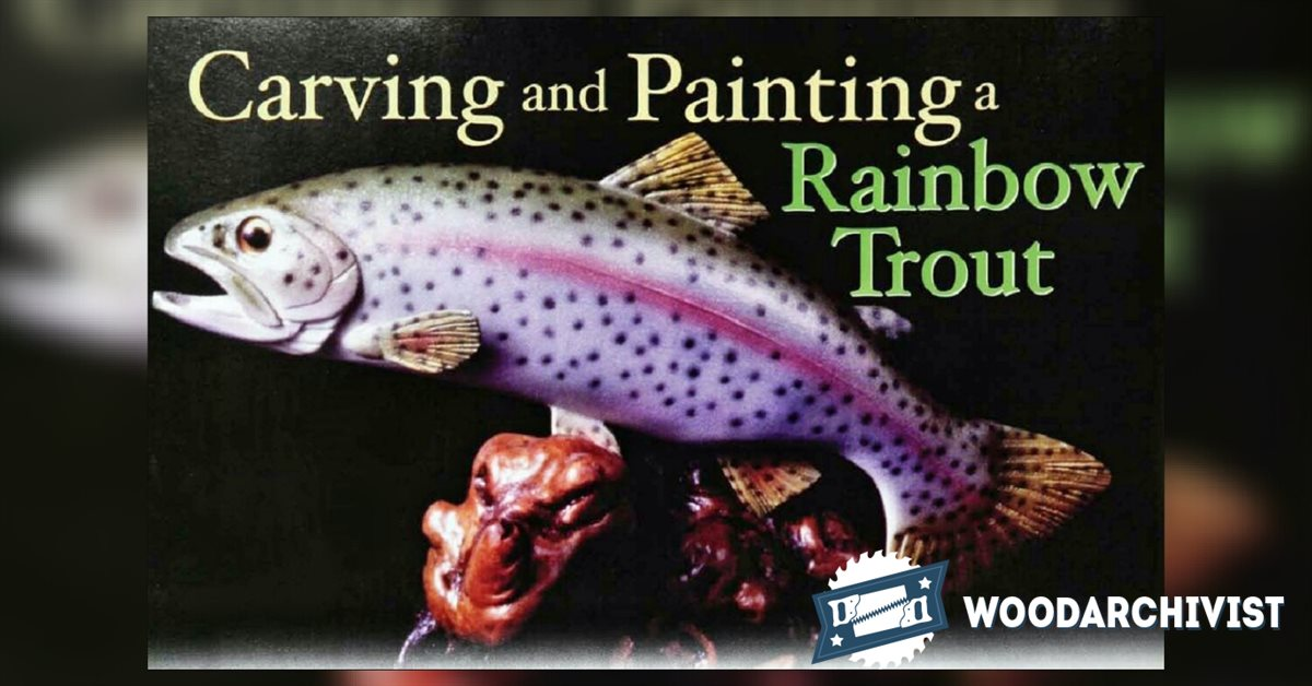 Carving And Painting Rainbow Trout Woodarchivist